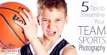 5 Tips to Streamline Your Team Sports Photography and make it more Profitable!
