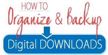 How to Organize and Backup Digital Downloads