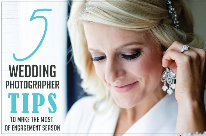 5 Wedding Photographer Tips to make the most of Engagement Season