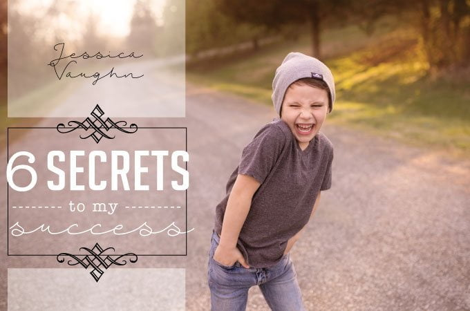 Six Secrets to My Success by Jessica Vaughn