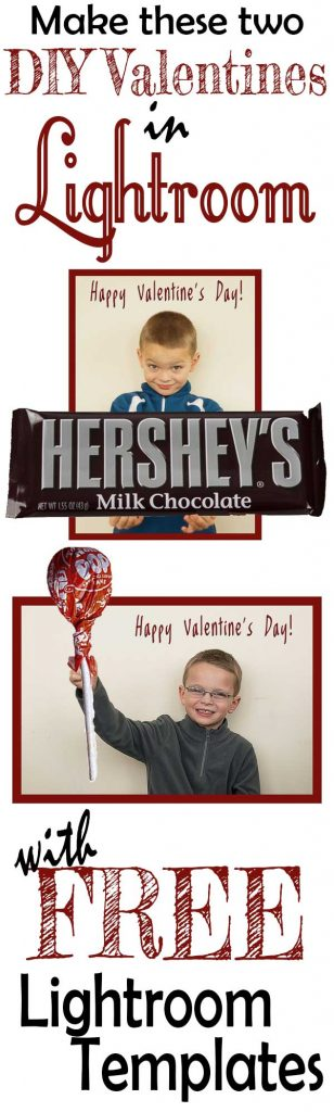 Free Valentine Card Lightroom Templates for making the Hershey Bar or Lollipop Valentines for your Kids!