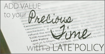 Add Value to your Precious Time with a Late Policy