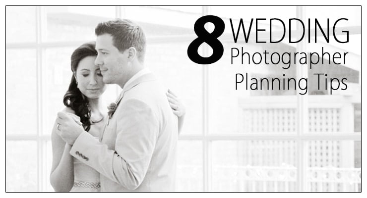 8 Wedding Photographer Planning Tips to ROCK the Day!